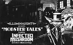 Party Flyer IllumiNaughty presents: Mobster Tales feat Infected Mushroom 17 Nov '18, 22:00