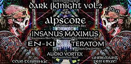 Party Flyer Dark KNight vol 2 with AlpsCore 30 Nov '18, 22:00