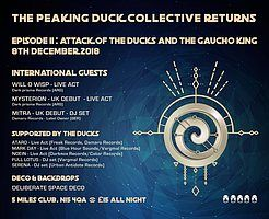 Party Flyer The Peaking Duck Collect Returns. Episode II:Attack Of The Ducks and The Gaucho 8 Dec '18, 22:00