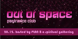Party Flyer OUT of SPACE – hosted by PLAN B a spiritual gathering 20 Dec '18, 22:00