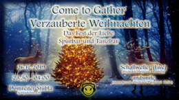Party Flyer Come to Gather - Verzauberte Weihnachten 26 Dec '18, 23:30