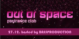 Party Flyer OUT of SPACE Psytrance Club 27 Dec '18, 22:00