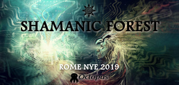 Party Flyer Shamanic Forest ۞ NYE 2019 31 Dec '18, 18:00