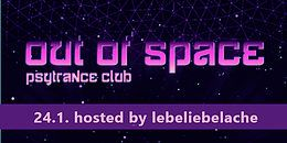 Party Flyer OUT of SPACE – hosted by lebeliebelache 24 Jan '19, 22:00