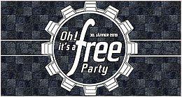 Party Flyer Oh it's a Free Party - 30. Jänner 2019 - Techno / HardTechno 30 Jan '19, 23:00