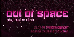 Party Flyer OUT of SPACE – hosted by Bassproduction 21 Feb '19, 22:00