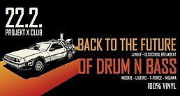 Party Flyer Back to the Future of Drum n Bass 22 Feb '19, 23:00