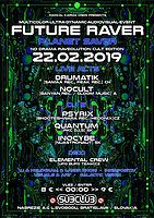 Party Flyer Future Raver w/Drumatik&NoCult 22 Feb '19, 22:00