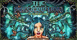 Party Flyer The Prescription w/ Burn In Noise 22 Feb '19, 23:30
