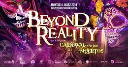 Party Flyer Beyond Reality 19 - Carnaval de los Muertos /w Ranji, Stereoxide, Tezla u.v.m. 4 Mar '19, 22:00