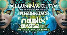 Party Flyer ILLUMINAUGHTY PRES: ELECTRIC DREAMS ft NEELIX BLASTOYZ & MORE 8 Mar '19, 22:00