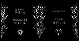 Party Flyer __KAYA_ Album RELEASE RITUAL II__ 9 Mar '19, 22:00
