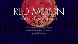 Party Flyer ◯ Red Moon ◯ Goa Psy Trance x Carmen Town - Brescia 15 Mar '19, 22:30