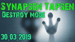 Party Flyer Synapsen Tapsen / Destroy MODE 30 Mar '19, 22:00