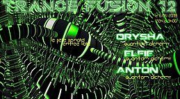 Trance Fusion #12 Psytrance Edition w/ Orysha, Elfie, Anton 6 Apr '19, 22:00