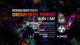Party Flyer Dream Into Forest - Astronom (Sangoma Rec.) by Holyland Events 13 Apr '19, 23:00