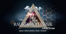 Party Flyer Captain präs. RAUS DURCH MUSIK @ROXX - CLUB 3 May '19, 23:00