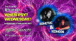 Party Flyer When Psy? Wednesday! - Isometric & Redmoon 8 May '19, 23:30