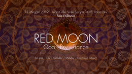Party Flyer ◯ Red Moon ◯ Goa Psy Trance x Loop Cafè - Palazzolo sull'Oglio 11 May '19, 22:00