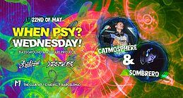 Party Flyer TONIGHT! When Psy? Wednesday! - Catmosphere + Sombrero 22 May '19, 23:30