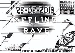 Offline RAVE 25 May '19, 23:00
