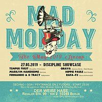 Party Flyer Mad Monday • presents Discipline Showcase Berlin 27. Mai. 19, 23:00