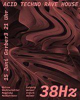Party Flyer 38 Hz Techno Rave 14 Jun '19, 22:00