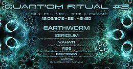 Quant'Om Ritual #3 w/ Earthworm Zeridium Rise Occytosign Anton 15 Jun '19, 22:00