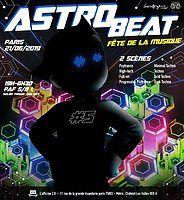 Party Flyer Astro Beat #5 | Fête de la Musique - Psytrance & Techno 21 Jun '19, 18:30