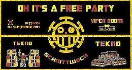 Party Flyer Oh it's a Free Party - SCHNiTTWOCH / Freier Eintritt - TEKNO 4 Sep '19, 23:00