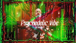 Party Flyer Psychedelic VIBE /w Coming Soon & Mondero Prog, Psy & Techno 7 Sep '19, 23:00