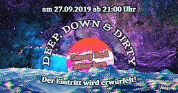 Party Flyer Deep, Down & Dirty pt. 7 27 Sep '19, 21:00