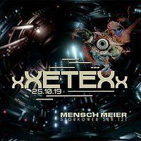 Party Flyer xXETEXx at Mensch Meier 25 Oct '19, 23:30