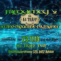 Party Flyer Frequency 2 . Techno, Progessive und Psytrance Party 23 Nov '19, 20:00