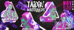 Party Flyer Taidin Wastelands 23 Nov '19, 19:00