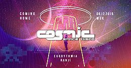 """Party Flyer COSMIC - """"Coming Home"""" mit Ranji & Egorythmia @ WUK 6 Dec '19, 22:00"""
