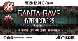 Party Flyer Santa Rave w/ Hyperactive 25 20 Dec '19, 22:00