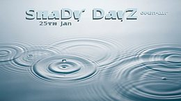 Party Flyer Shady Dayz 25 Jan '20, 10:30