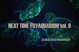 Party Flyer Next Time PSYAQUARIUM Vol. 9 8 Feb '20, 22:00