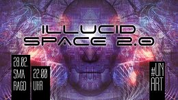 Party Flyer ILLUCID SPACE 2.0 28 Feb '20, 22:00