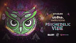 Party Flyer Psychedelic VIBE w/ Metronome & Krama 7 Mar '20, 23:00