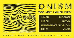 Party Flyer Onism Ego melt Rave 14 Mar '20, 22:00