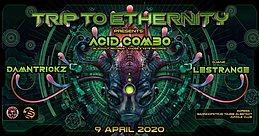 Party Flyer Trip To Ethernity w/ Acidcombo -live- 9 Apr '20, 22:00