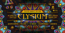 Party Flyer ☆ELYSIUM☆ Easter Groove Ed /Sesto Sento /Harmonika /Major7 /X-Noise /LSDirty 10 Apr '20, 23:00