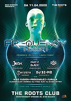 Party Flyer Frequency Indoor 2 with Jilax/ Paint it Black/Dj Mark Main am 11. Apr. 20, 21:00