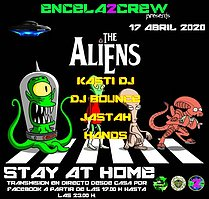Party Flyer ENCELA2CREW PRESENTS: THE ALIENS STAY AT HOME 17 Apr '20, 17:00