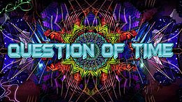 Party Flyer Question of time 18 Apr '20, 22:00