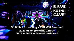 Party Flyer Save Koenji Cave! Dj & Live streaming & Talk ~GW Session~ (Online Streaming/配信) 4 May '20, 15:00