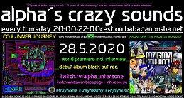 Party Flyer alpha.s crazy sounds - psytrance webradio show - every (!) thursday 28 May '20, 20:00