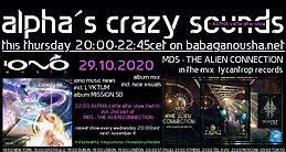 Party Flyer alpha.s crazy sounds - oct 29 - LYKTUM album MDS album THE ALIEN CONNECTION mix 29 Oct '20, 20:00